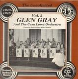 The Uncollected 1943-1946 Vol. 2 - Glen Gray & The Casa Loma Orchestra