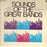 Sounds of the great bands - Glen Gray, Billy May, Benny Goodman, David Rose
