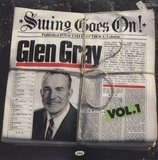 Swing Goes On Vol. 1 - Glen Gray