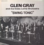 Swing Tonic - Glen Gray and the Casa Loma Orchestra