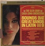 Sounds Of The Great Bands In Latin, Volume 9 - Glen Gray & The Casa Loma Orchestra