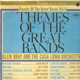 Themes of the Great Bands - Glen Gray & The Casa Loma Orchestra