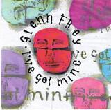 I've Got Mine - Glenn Frey