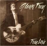 True Love / Working Man - Glenn Frey