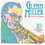 20 Greatest Hits - Glenn Miller And His Orchestra