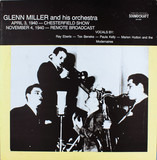 April 3, 1940  Chesterfield Broadcast - November 4,1940 Remote Broadcast - Glenn Miller And His Orchestra