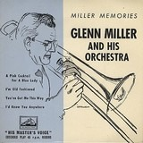 Miller Memories - Glenn Miller And His Orchestra