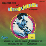 Greatest Hits Of Glenn Miller - The King Of Swing - Glenn Miller With The The Dorsey Brothers