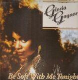 Be Soft With Me Tonight - Gloria Gaynor