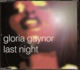 Last Night - Gloria Gaynor