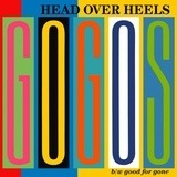Head Over Heels / Good For Gone - Go-Go's