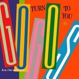Turn To You - Go-Go's