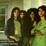 Seven Tears - Golden Earring