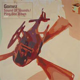 Sound Of Sounds / Ping One Down - Gomez
