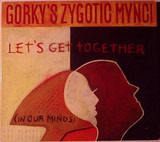 Let's Get Together (In Our Minds) - Gorky's Zygotic Mynci