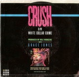 Crush / White Collar Crime - Grace Jones