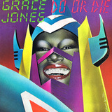 Do Or Die - Grace Jones