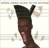 Slave to the Rhythm - Grace Jones