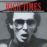 High Times - The Best Of Graham Parker And The Rumour - Graham Parker And The Rumour