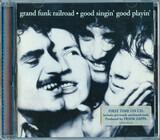 Good SIngin' Good Playin' - Grand Funk Railroad