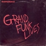 Grand Funk Lives - Grand Funk Railroad