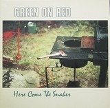 Here Come the Snakes - Green On Red