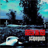 Scapegoats - Green On Red