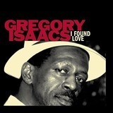 I Found Love - Gregory Isaacs
