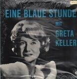 Eine blaue Stunde - Greta Keller