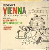 I Remember Vienna - The Music of Ralph Benatzky - Greta Keller, Peter Heinz Kersten...