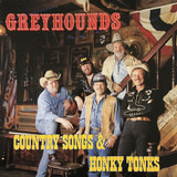 Country Songs & Honky Tonks - Greyhounds