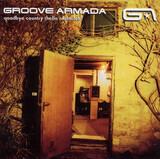 Goodbye Country (Hello Nightclub) - Groove Armada