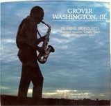 Be Mine (Tonight) / Reaching Out - Grover Washington, Jr.
