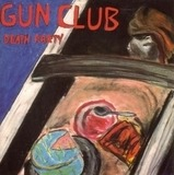 DEATH PARTY - Gun Club