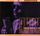 No Time To Play - Guru