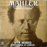 Symphony No. 8 in E Flat ' Symphonica  Of A Thousand' - Gustav Mahler / Wyn Morris , Symphonica Of London