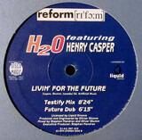 Livin' For The Future - H2O Feat. Henry Casper