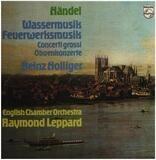 Wassermusik, Feuerwerksmusik,, Heinz Hollinger, English Chamber Orchester, R. Leppard - Händel