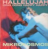 Mikrokosmos - Hallelujah Ding Dong Happy Happy
