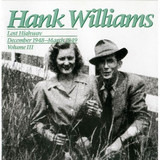 Lost Highway December 1948-March 1949 - Hank Williams