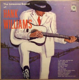 The Lonesome Sound Of Hank Williams - Hank Williams
