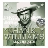 All The Hits And More - The Legend Lives On - Hank Williams