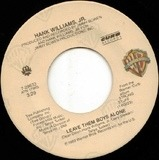 Leave Them Boys Alone / The Girl On The Front Row At Fort Worth - Hank Williams Jr.