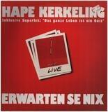 Live - Erwarten Se Nix - Hape Kerkeling