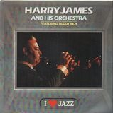 I Love Jazz - Harry James And His Orchestra Featuring Buddy Rich