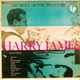 Trumpet After Midnight - Harry James And His Orchestra