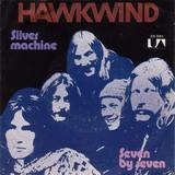 Silver Machine / Seven By Seven - Hawkwind