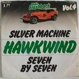 Silver Machine / Seven By Seven - Hawkwind