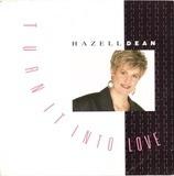 Turn It Into Love - Hazell Dean
