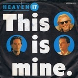 This Is Mine - Mine - Heaven 17